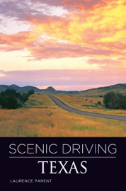 Scenic Driving Texas: Third Edition