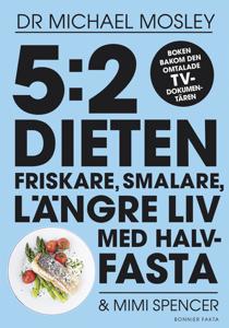 5:2-dieten - friskare, smalare, längre liv med halvfasta Cover Book
