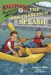 Ballpark Mysteries 7 The San Francisco Splash