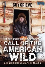 Call of the American Wild - Guy Grieve book summary