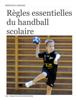 Bertrand Carrard - Règles essentielles du handball scolaire artwork