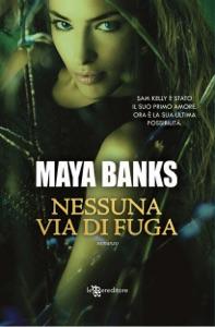 Nessuna via di fuga da Maya Banks