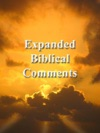 Expanded Biblical Comments - Commentary On Old And New Testament