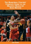 The Basketball Coaches Complete Guide To The Multiple Match-Up Zone Defense