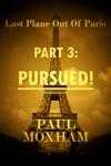 Pursued Last Plane Out Of Paris Part 3
