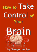How To Take Control Of Your Brain