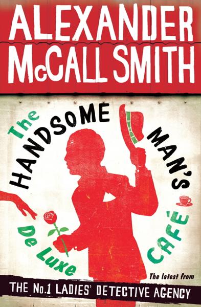 The Handsome Man's De Luxe Café di Alexander McCall Smith