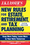 JK Lassers New Rules For Estate Retirement And Tax Planning