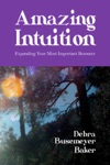 Amazing Intuition Expanding Your Most Important Resource