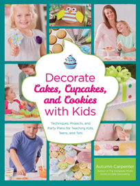 Decorate Cakes, Cupcakes, and Cookies with Kids book