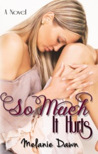So Much It Hurts (So Much It Hurts Series, Book One)
