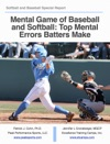 Mental Game Of Baseball And Softball Top Mental   Errors Batters Make