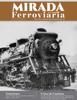 Centro de DocumentaciГіn e InvestigaciГіn Ferroviarias (CEDIF) - BoletГn Documental Mirada Ferroviaria No. 21 ilustraciГіn