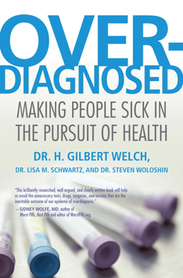 Overdiagnosed - H. Gilbert Welch book