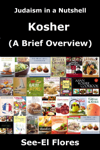 Judaism in a Nutshell - Kosher (A Brief Overview)