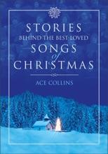 Stories Behind The Best-Loved Songs Of Christmas