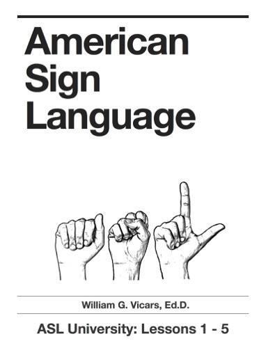 American Sign Language 1 - 5 - William G. Vicars - William G. Vicars
