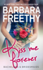 Barbara Freethy - Kiss Me Forever (Bachelors & Bridesmaids #1)  artwork