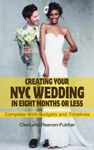 Creating Your New York City Wedding In Eight Months Or Less Budget Weddings NYC