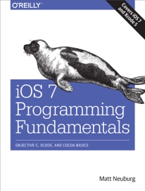 iOS 7 Programming Fundamentals - Matt Neuburg