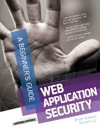 Web Application Security A Beginners Guide