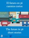 El Futuro En 36 Cuentos Cortos