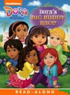 Doras Big Buddy Race Read-Along Storybook Dora And Friends