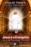 Jesus E O Evangelho  Luz Da Psicologia Profunda