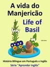 A Vida Do Manjerico Life Of Basil Histria Bilngue Em Ingls E Portugus Srie Aprender Ingls