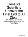 Genetics Scientists Uncover The Final End To All Diets