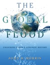 The Global Flood Unlocking Earths Geologic History
