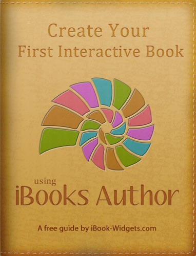 Create your first interactive book using iBooks Author - Ted Bendixson & Niels Van Spauwen - Ted Bendixson & Niels Van Spauwen