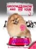 Groom & Show Your Pomeranian
