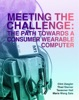Meeting The Challenge: The Path Towards A Consumer Wearable Computer