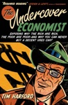 The Undercover Economist Exposing Why The Rich Are Rich The Poor Are Poor--and Why You Can Never Buy A Decent Used Car