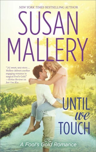 Susan Mallery - Until We Touch