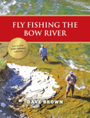 Fly Fishing the Bow River