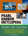 Pearl Harbor Encyclopedia December 7 1941 - Day Of Infamy Japan Plans Detailed Attack Information Controversies FDR And World War II USS Arizona Memorial Oral Histories