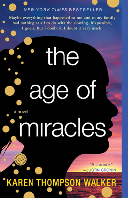 Karen Thompson Walker - The Age of Miracles book