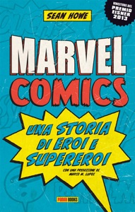 Marvel Comics: Una storia di eroi e supereroi Book Cover
