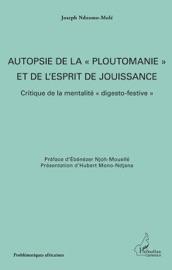 Autopsie De La Ploutomanie Et De L Esprit De Jouissance