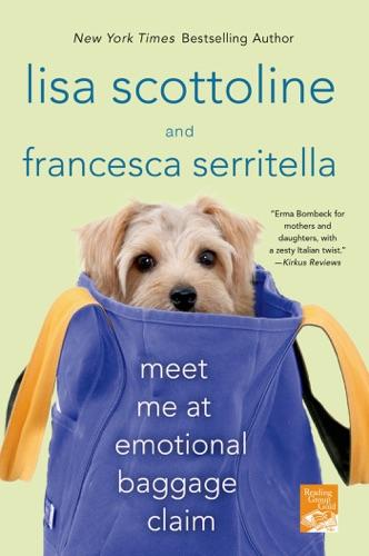 Lisa Scottoline & Francesca Serritella - Meet Me at Emotional Baggage Claim