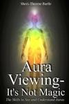 Aura Viewing Its Not Magic