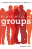 Plays Well In Groups (Enhanced Edition)