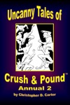 Uncanny Tales Of Crush And Pound Annual 2