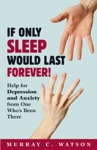 If Only Sleep Would Last Forever