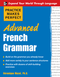 Practice Makes Perfect: Advanced French Grammar book