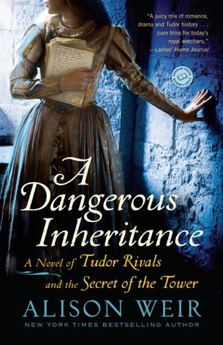 Alison Weir - A Dangerous Inheritance