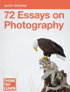 72 Essays on Photography da Scott Bourne