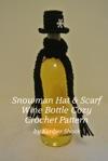 Snowman Hat  Scarf Wine Bottle Cozy Crochet Pattern